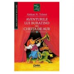 Aventurile lui Buratino sau Cheita de Aur - Aleksei N Tolstoi, colectia Hai sa Citim