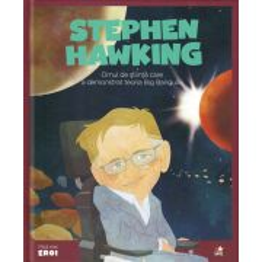 Colectia Micii mei eroi nr.21 - Stephen Hawking