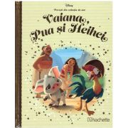 Povesti din colectia de aur Disney Nr. 109 - Vaiana, Pua si Heihei