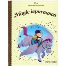 Povesti din colectia de aur Disney Nr. 43 - Magie iepureasca