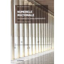 Mari idei ale matematicii Nr. 06 - Numere rationale - Un scandal in inima matematicii