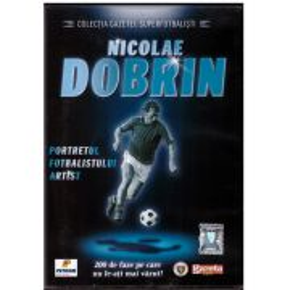 Colectia Gazetei: Superfotbalisti - Nicolae Dobrin