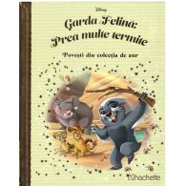 Povesti din colectia de aur Disney Nr. 159 - Garda felina: Prea multe termite