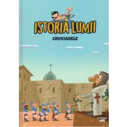 Istoria Lumii Nr. 18 - Cruciadele