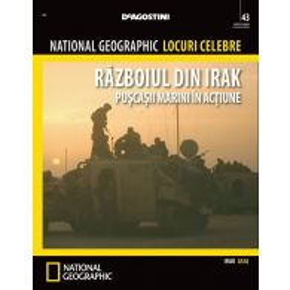 National Geographic Locuri Celebre nr.43 - Razboiul din Irak
