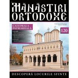 Manastiri Ortodoxe nr. 120 - Catedrala Patriarhala