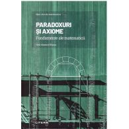 Mari idei ale matematicii Nr. 04 - Paradoxuri si axiome