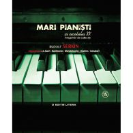 Mari pianisti ai secolului XX. Vol. 15 - Rudolf Serkin