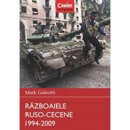 Razboaiele Ruso-Cecene 1994-2009 - Mark Galeotti