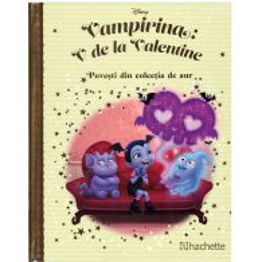 Povesti din colectia de aur Disney Nr. 124 - Vampirina: V de la Valentine
