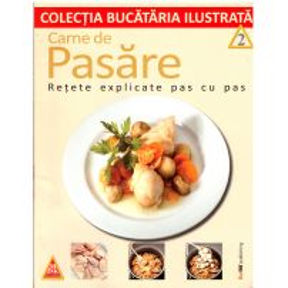 Colectia Bucataria ilustrata - Nr. 2 - Carne de pasare