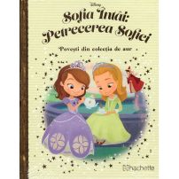 Povesti din colectia de aur Disney Nr. 135 - Sofia intai: Petrecerea Sofiei