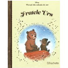 Povesti din colectia de aur Disney Nr. 23 - Fratele urs