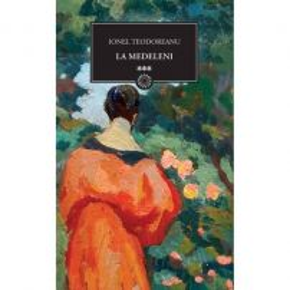 Ionel Teodoreanu - La Medeleni - Vol. 3