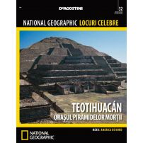 National Geographic Locuri Celebre nr.32 - Teotihuacan