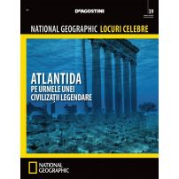 National Geographic Locuri Celebre nr.39 - Atlantida