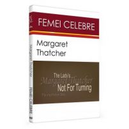 Femei Celebre - Margaret Thatcher