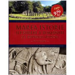 Marea Istorie ilustrata a Romaniei si a Republicii Moldova - Volumul 1