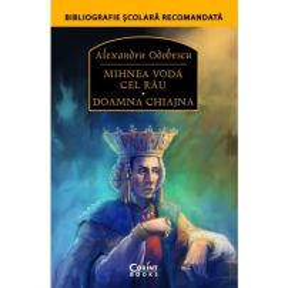 Mihnea Voda cel Rau, Doamna Chiajna - Bibliografie scolara recomandata