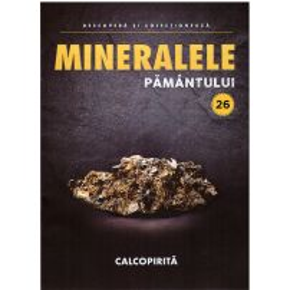 Mineralele pamantului nr.26 - Calcopirita