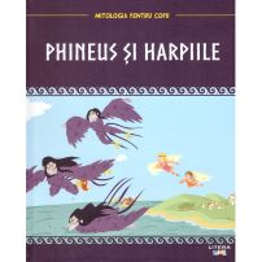 Mitologia pentru copii nr.37 - Phineus si Harpiile