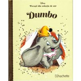 Povesti din colectia de aur Disney Nr. 5  - Dumbo