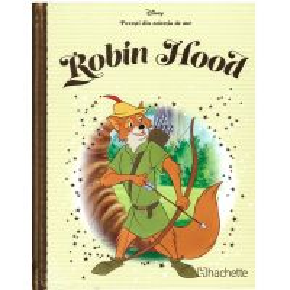 Povesti din colectia de aur Disney Nr. 49 - Robin Hood